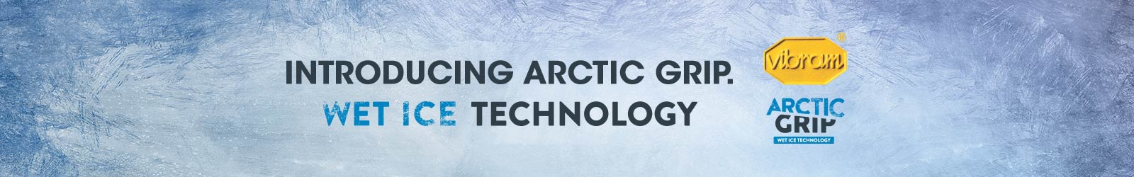 Introducing Arctic Grip. Wet Ice Technology | Vibram | Arctic Grip