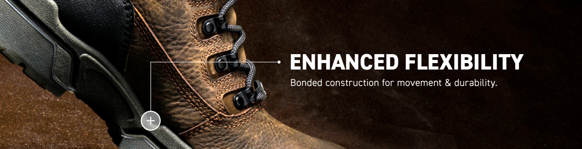 ENHANCED FLEXIBILITY. Bonded construction for movement & durability.