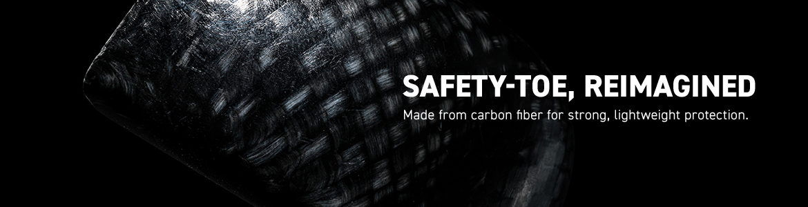 SAFETY-TOE, REIMAGINED. Made from carbon fiber for strong, lightweight protection.