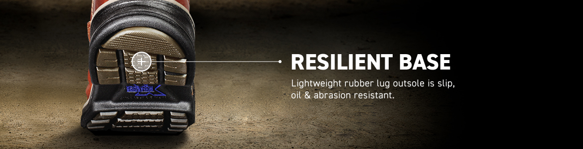 RESILIENT BASE. Lightweight rubber lug outsole is slip, oil & abrasion resistant.