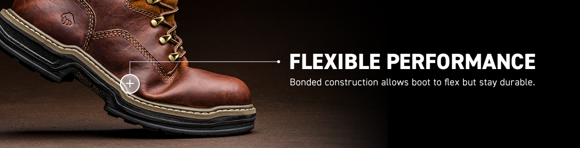 FLEXIBLE PERFORMANCE. Bonded construction allows boot to flex but stay durable.