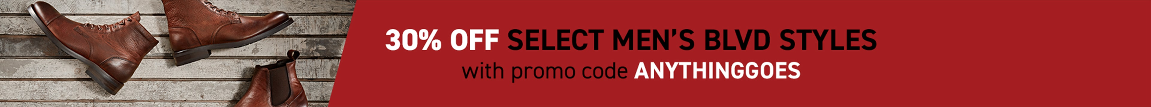 30% off select Men's BLVD styles with code ANYTHINGGOES.